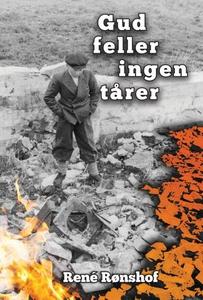 Gud feller ingen tårer (ebok) av René Rønshof