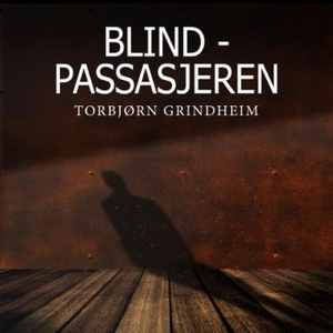Blindpassasjeren (lydbok) av Torbjørn Grindhe