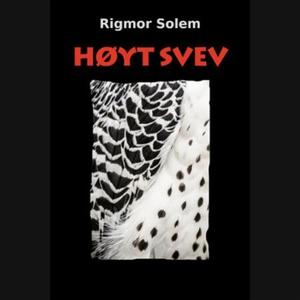 Høyt svev (lydbok) av Rigmor Solem