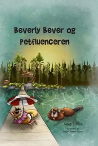 Beverly Bever og petfluenceren (ebok) av Anet