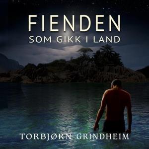 Fienden som gikk i land (lydbok) av Torbjørn
