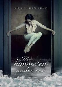 Med himmelen under oss (ebok) av Anja Hagelun