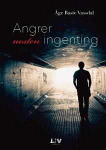 Angrer nesten ingenting (ebok) av Åge Baste V