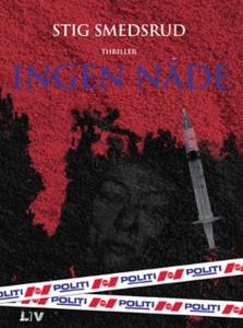 Ingen nåde (ebok) av Stig Smedsrud
