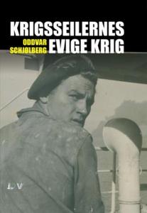 Krigsseilernes evige krig (ebok) av Oddvar Sc