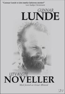 Utvalgte noveller (ebok) av Gunnar Lunde