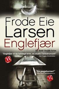 Englefjær (ebok) av Frode Eie Larsen