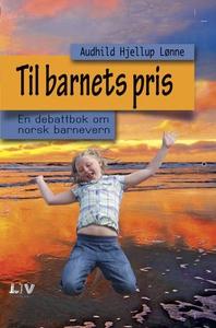 Til barnets pris (ebok) av Audhild Hjellup Lø