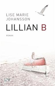 Lillian B (ebok) av Lise Marie Johansson