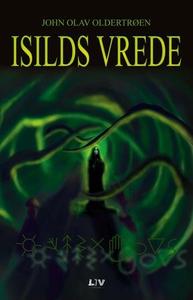 Isilds vrede (ebok) av John Olav Oldertrøen