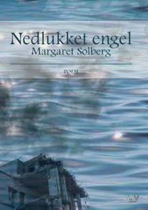 Nedlukket engel (ebok) av Margaret Solberg