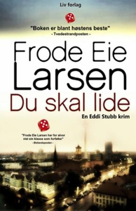 Du skal lide (lydbok) av Frode Eie Larsen