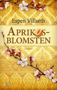 Aprikosblomsten (ebok) av Espen Villseth