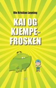 Kai og kjempefrosken (ebok) av Ole Kristian L
