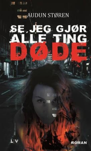 Se, jeg gjør alle ting døde (ebok) av Audun S