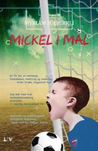 Mickel i mål (lydbok) av Myriam H. Bjerkli
