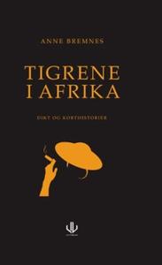 Tigrene i Afrika (ebok) av Anne Bremnes