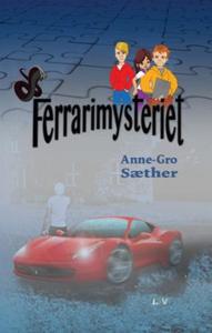 Ferrarimysteriet (ebok) av Anne-Gro Sæther