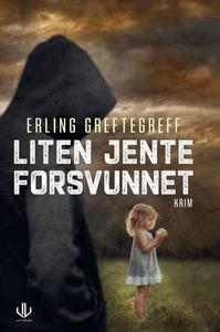 Liten jente forsvunnet (ebok) av Erling Greft