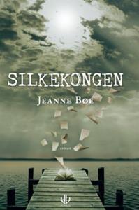 Silkekongen (ebok) av Jeanne Bøe