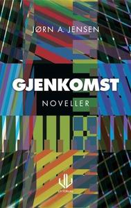 Gjenkomst (ebok) av Jørn A. Jensen