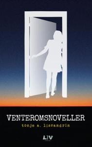 Venteromsnoveller (ebok) av Tonje A. Lissandr