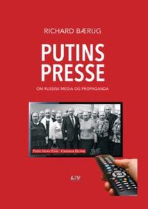 Putins presse (ebok) av Richard Bærug