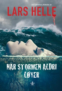 Når stormen aldri løyer (ebok) av Lars Helle