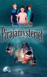 Pirajamysteriet (ebok) av Anne-Gro Sæther