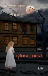 Tause ofre (ebok) av Anette Moe