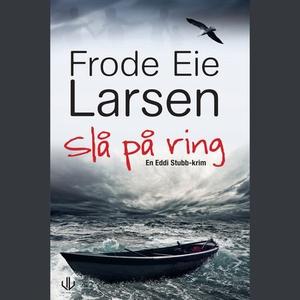 Slå på ring (lydbok) av Frode Eie Larsen