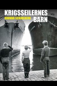 Krigsseilernes barn (ebok) av Oddvar Schjølbe