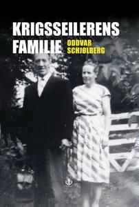 Krigsseilernes familie (ebok) av Oddvar Schjø