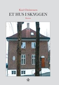 Et hus i skyggen (ebok) av Kari Christensen