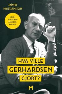 Hva ville Gerhardsen gjort? (ebok) av Mímir K