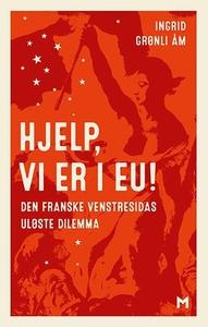 Hjelp, vi er i EU! (ebok) av Ingrid Grønli Åm