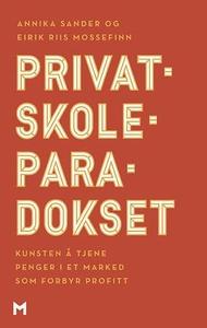 Privatskoleparadokset (ebok) av Annika Sander