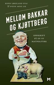 Mellom bakkar og kjøttberg (ebok) av Espen Lø