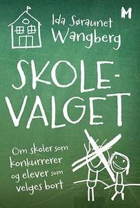 Skolevalget (ebok) av Ida Søraunet Wangberg