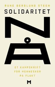 Solidaritet nå (ebok) av Rune Berglund Steen
