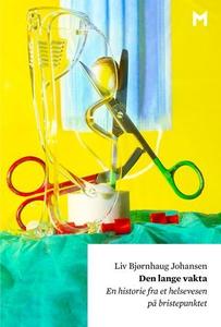 Den lange vakta (ebok) av Liv Bjørnhaug Johan