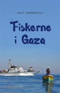 Fiskerne i Gaza (ebok) av Jan P. Hammervold