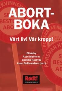 Abortboka (ebok) av Eli Aaby, Astri Melheim,