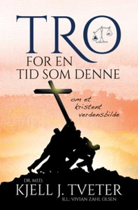 Tro for en tid som denne (ebok) av Kjell J. T