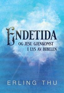 Endetida og Jesu gjenkomst i lys av Bibelen (