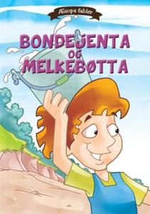 Bondejenta og melkebøtta (ebok) av Æsop