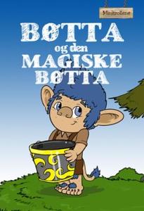Bøtta og den magiske bøtta (ebok) av Kay Smit