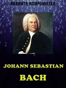 Johann Sebastian Bach (ebok) av Ukjent