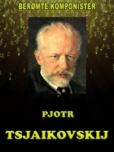 Pjotr Tsjaikovskij (ebok) av Elizabeth Jane W