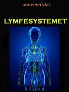 Lymfesystemet (ebok) av Edward Alan Kurtz